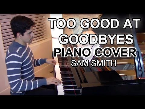 """Too Good at Goodbyes"" - Piano Cover + Sheet Music - Sam Smith 