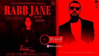 RABB JANE (Cover Song) Afsana Khan, Garry Sandhu, Dj saaB (Remix) Latest Punjabi Song 2018