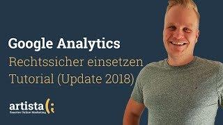 Google Analytics und der Datenschutz: 6 Schritte um Analytics rechtssicher einzusetzen | artista