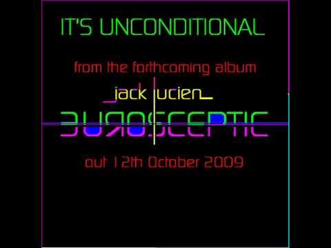 Jack Lucien - It's Unconditional (2009 Version)