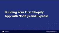 Building Your First Shopify App with Node.js and Express // Andrew McCauley | Shopify Partners