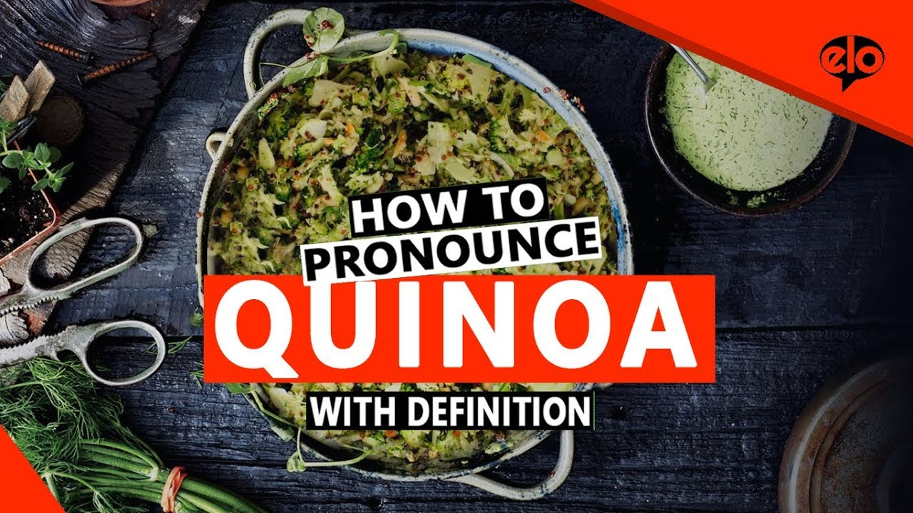 what is the pronunciation of quinoa