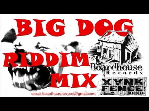Boardhouse Records - BIG DOG RIDDIM MIX - August 2011