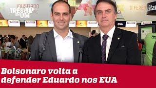 Bolsonaro volta a defender o filho Eduardo como embaixador do Brasil em Washington, nos EUA