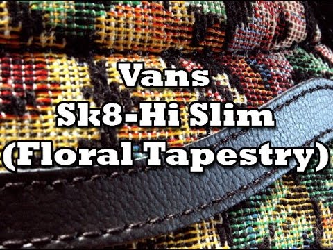 9e1ae67fd7f Vans Sk8-Hi Slim Tapestry Floral Review - YouTube