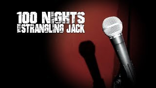 100 NIGHTS with Strangling Jack S01E05   The Rules of Comedy (Stand-up Comedy Documentary Series)