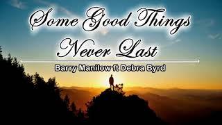 Some good things never last ( Barry Manilow Duet/ Debra Byrd ) KARAOKE 2018