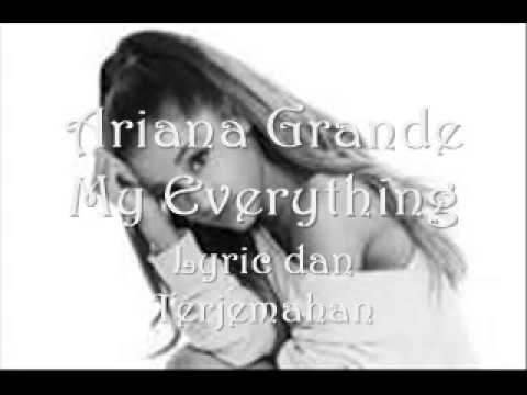 Ariana Grande ~ My Everything Lyric & Terjemahan