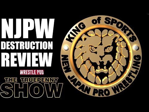 NJPW Destruction Review | The Truepenny Show Podcast