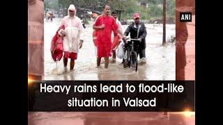 Heavy rains lead to flood-like situation in Valsad - #Gujarat News