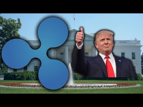 PRESIDENT TRUMP AND THE WHITE HOUSE APPROVE OF RIPPLE (XRP)?