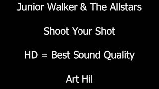 Junior Walker & The Allstars - Shoot Your Shot