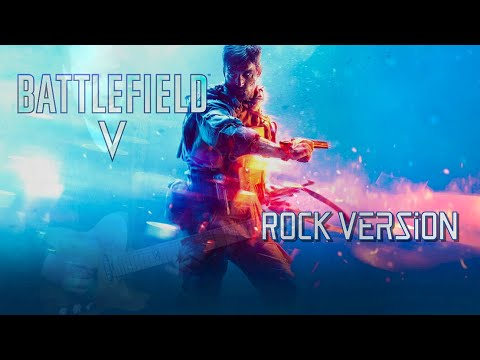 Battlefield 5 Theme - Rock Version