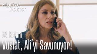 Vuslat, Ali'yi savunuyor! - Mucize Doktor 53. Bölüm