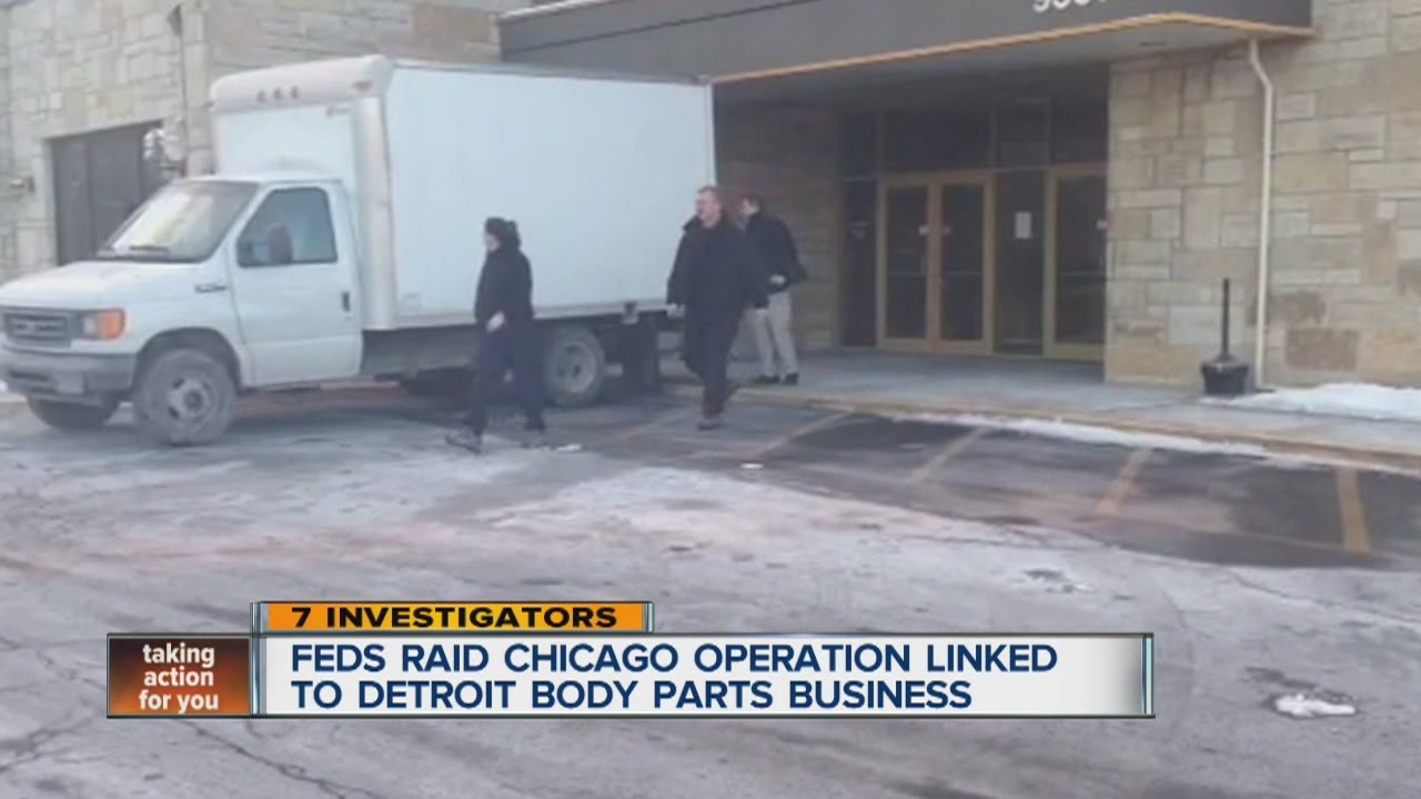 Feds raid Chicago operation linked to Detroit body parts business!