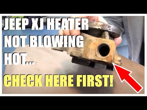 JEEP CHEROKEE XJ - NO HEAT FIX - IT'S PROBABLY NOT THE HEATER CORE