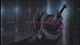 Fukkit - Repeat (Prod. DiRT)