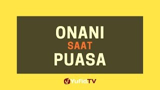 Hukum Onani Saat Puasa – Poster Dakwah Yufid TV