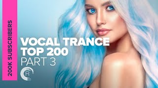 VOCAL TRANCE - TOP 200 | 200,000 SUBSCRIBERS (PART 3)