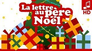 LA LETTRE AU PERE NOEL chanson de noël en français & comptine bébé et comptine pour maternelle