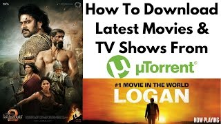 How to Download Latest HD Movies & TV Shows 2017 from Torrent
