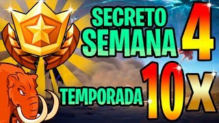 SECRET STAR WEEK 4 DE SEASON 10 FORTNITE SEASON X