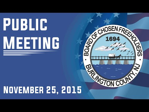 Burlington County Board of Chosen Freeholders Public Meeting November 25, 2015