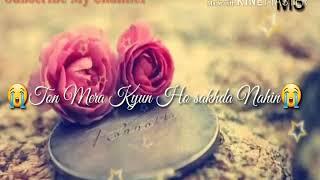vuclip Tu mera kyun ho sakda nahi Whatsapp status naseebo lal super hit sad song