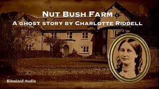 Nut Bush Farm | A Ghost Story by Charlotte Riddell | Full Audiobook