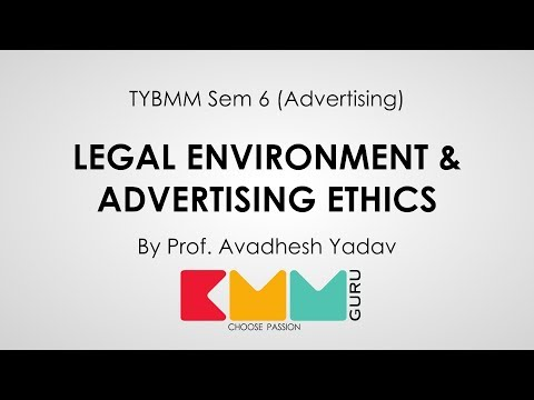 Legal Environment & Advertising Ethics | TYBMM Sem 6 Adv | Avadhesh yadav | BMMGuru