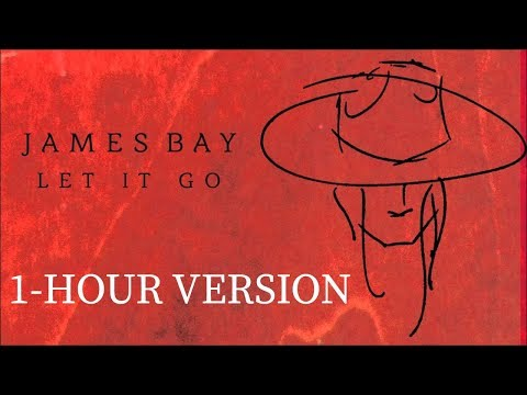 James Bay - Let It Go (1-HOUR VERSION)