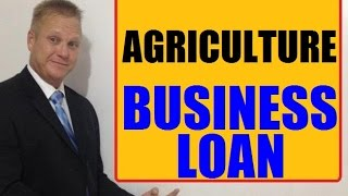 Where To Get An Agriculture -Farming Small Business Loan
