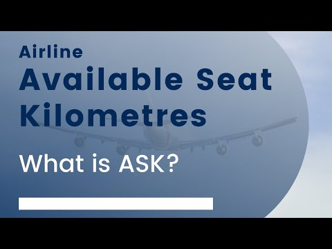 What is ASK - Available Seat Kilometre - in Airline Business