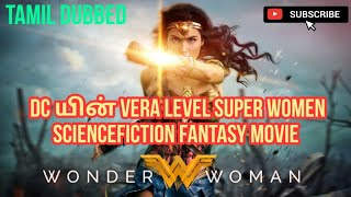 Wonder Woman (2017) - Dc's Best Superheroe Tamil Dubbed Hollywood Movie Tamil Review