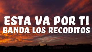 Esta va por ti BANDA LOS RECODITOS letra lyric