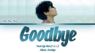 Park Hyo Shin (박효신) - Goodbye Lyrics/가사 [Han|Rom|Eng]