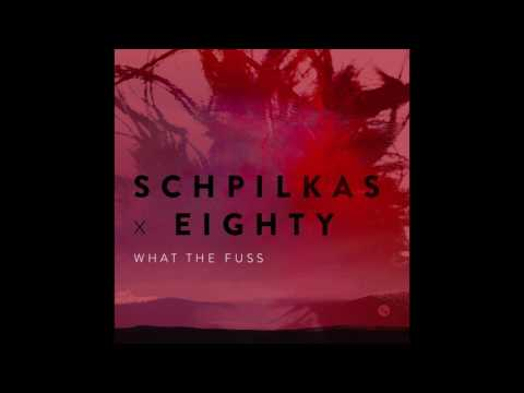 Schpilkas x Eighty - What The Fuss