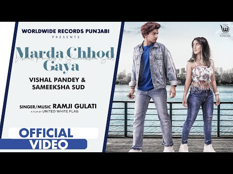 MARDA CHHOD GAYA (OFFICIAL VIDEO) RAMJI GULATI | VISHAL PANDEY & SAMEEKSHA SUD | Moody Akkhar