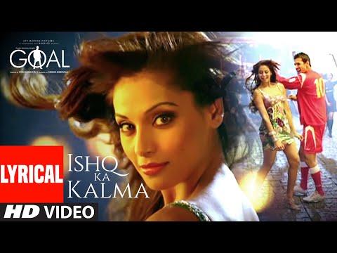 Ishq Ka Kalma Lyrical   Dhan Dhana Dhan Goal   John Abraham, Bipasha Basu   Neeraj Shridhar
