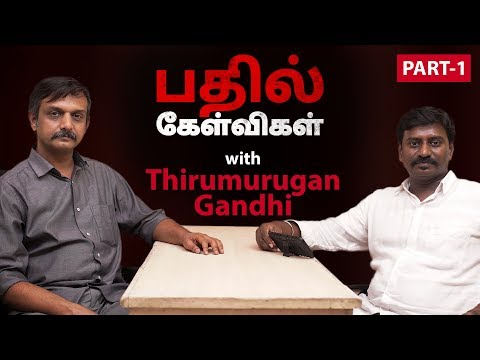 Thirumurugan Gandhi Seruppadi Kelvigal – Part 1 | Put Chutney