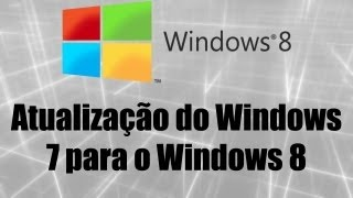 Windows 8 - Atualização do Windows 7 para o Windows 8