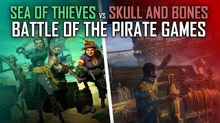 Sea of Thieves vs Skull and Bones: Battle of the Pirate Games