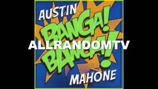 Austin Mahone - Banga Banga Official Audio HD (Lyrics)