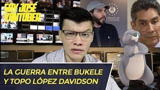 LA GUERRA ENTRE BUKELE Y TOPO LÓPEZ DAVIDSON - SOY JOSE YOUTUBER