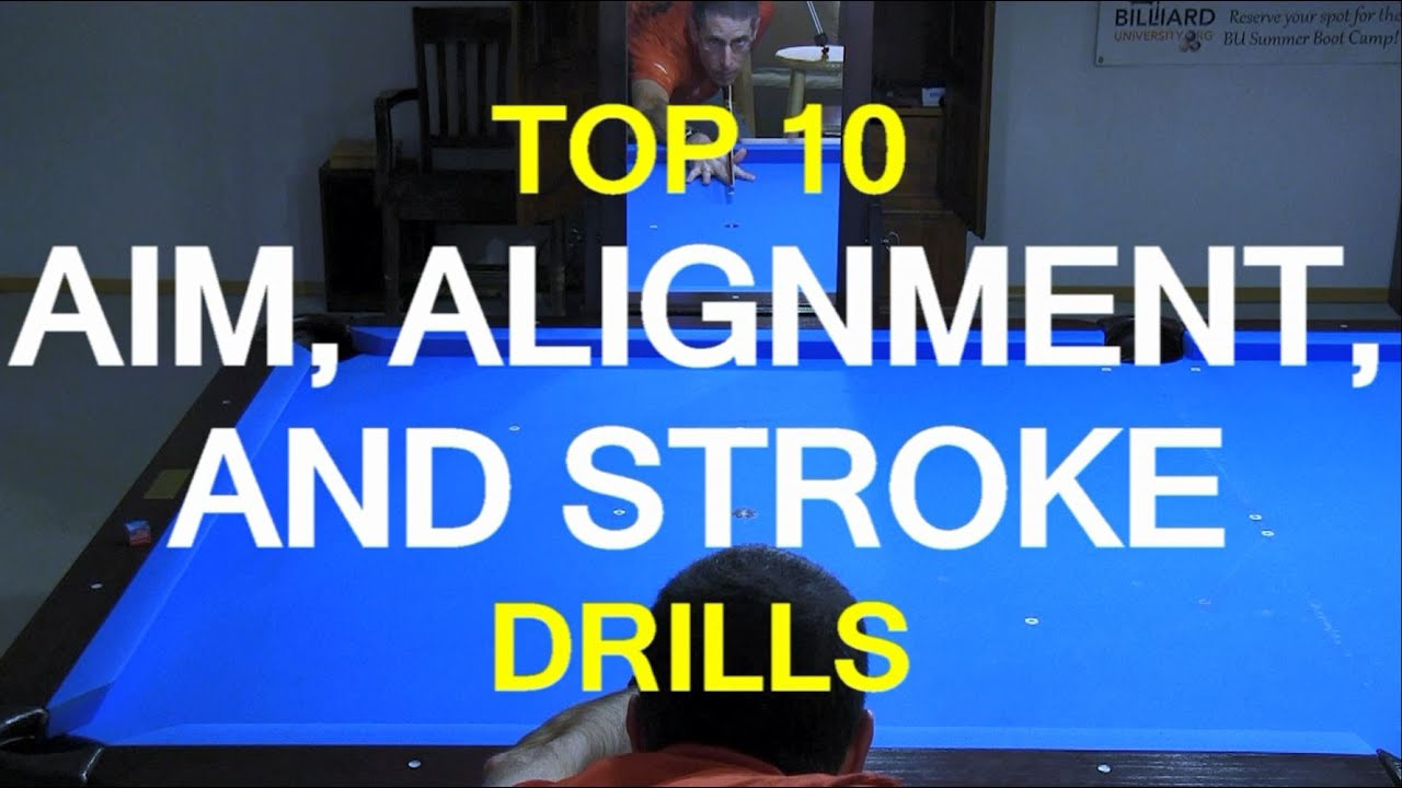 Top 10 Aim, Alignment, and STROKE DRILLS