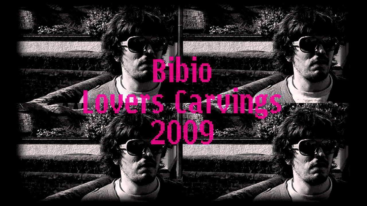 Bibio lovers carvings youtube