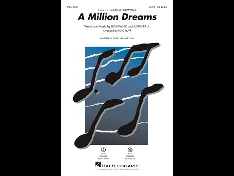 A Million Dreams (from The Greatest Showman) (SATB Choir) - Arranged by Mac Huff