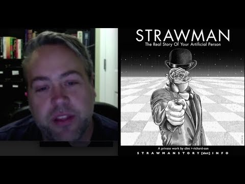 STRAWMAN - The Real Story of Your Artificial Person - Your E