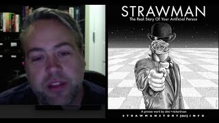 STRAWMAN - The Real Story of Your Artificial Person - Your Entire Life is a Lie