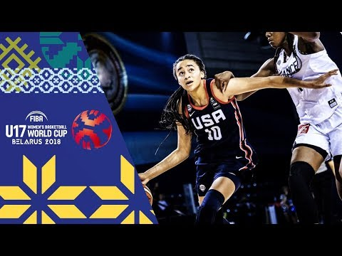 France v USA - Full Game  - Final - FIBA U17 Women's Basketball World Cup 2018